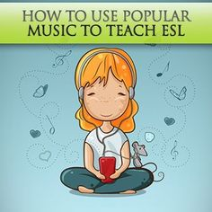 """How to Use Popular Music to Teach ESL...my favorite was her comment on chauvinism and bruno mars """"just the way you are"""""""