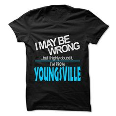 I May Be Wrong But I Highly Doubt It I am From... Young - #hoodie pattern #embellished sweatshirt. OBTAIN LOWEST PRICE => https://www.sunfrog.com/LifeStyle/I-May-Be-Wrong-But-I-Highly-Doubt-It-I-am-From-Youngsville--99-Cool-City-Shirt-.html?68278
