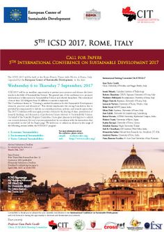 """ECSDEV in collaboration with CIT University will organize the 5th ICSD 2017 Rome, Italy in the days:  Wednesday 6 to Thursday 7 September, 2017  The Conference theme is: """"Creating a unified foundation for the Sustainable Development: research, practice and education"""". The International Conference on Sustainable Development is inspired from the critical challenge of human, environmental, and economic sustainability concerning the present and future generations in a global-scale context."""