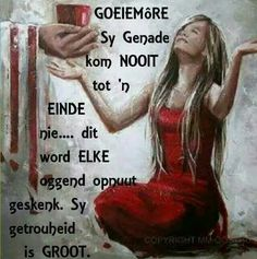 God is getrou Morning Wish, Good Morning Quotes, Lekker Dag, U God, Evening Greetings, Afrikaanse Quotes, Goeie Nag, Goeie More, Special Quotes