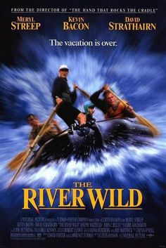 The River Wild - 1994. Meryl Streep nominated for Golden Globe and SAG award for Best Actress