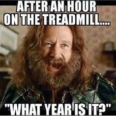 After an hour on the treadmill...what year is it?! | Fitness Memes | The Noble Big Sister