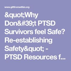 """Why Don't PTSD Survivors feel Safe?  Re-establishing Safety"" - PTSD Resources for Survivors and Caregivers - Gift From Within"