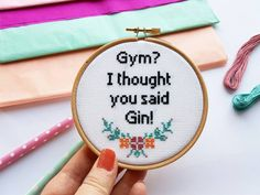 Cross Stitch Kit Modern Cross Stitch/Embroidery Kit GYM? I THOUGHT YOU SAID GIN! **Featured in Cross Stitch Crazy** Includes everything you need to create your very own floral quote cross stitch hoop. It doesnt matter whether you are a beginner looking to learn a new craft, or a veteran stitcher, each kit comes with an easy to follow step by step booklet which I have written to make it as easy and as enjoyable as possible for you WHAT YOU GET: ● 1 x 4 inch wooden embroidery hoop ● 4 x t...