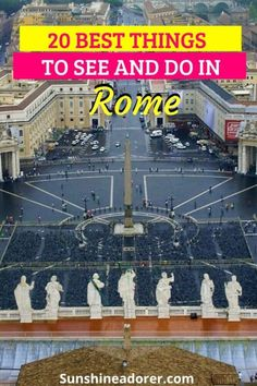 20 Great Things to See and Do in Rome, Italy - Sunshine Adorer