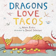 Dragons Love Tacos - A New Children's Book | GeekMom | Wired.com