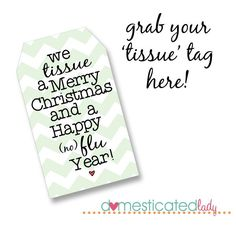We tissue a Merry Christmas and a Happy (no) flu year! tag for box of tissues