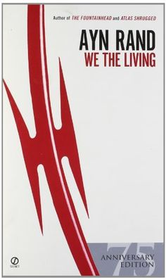 I believe this was Ayn Rands first novel. And I also believe that is a story about how her, and her father, escaped from Russia.  We the Living 75th Anniversary Edition | Online Prepper Store