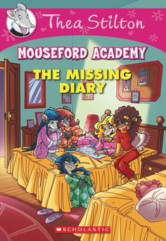 Thea Stilton: Mouseford Academy - The Missing Diary