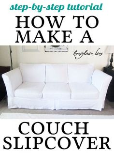 how to make a couch slipcover--she breaks it down into simple step by step instructions.