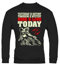 # Yesterday History Tomorrow Mis 941 .  Yesterday Is History Tomorrow Is Mistery Ride And Live TodayTags: Bike, Racing, Shirts, Bike, Shirt, Bike, Shirts, Bike, T, Shirts, Biking, Shirt, Biking, Shirts, For, Men, Dirt, Bike, Riding, Shirts, Dirt, Bike, Shirts, Downhill, Bike, Shirt, Funny, Dirt, Bike, Shirts, Giant, Bike, Shirt, Kona, Bike, Shirt, Mountain, Bike, Shirts, Mountain, Bike, T, Shirt, Mountain, Biking, Shirt, Mountain, Biking, Shirts, For, Men, Ride, And, Live, Today…