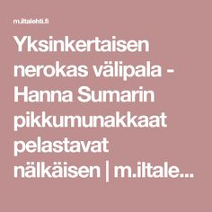Yksinkertaisen nerokas välipala - Hanna Sumarin pikkumunakkaat pelastavat nälkäisen   m.iltalehti.fi