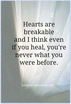 """""""You see, when something is broken, something as fragile and intangible as trust and faith, it can't be made whole."""""""