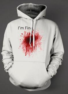 """I'm Fine"" Sweatshirt for Greg"