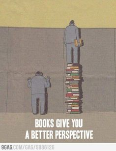 Books Give You Perspective. I love books!