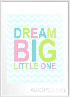 Nursery quote print Dream Big Little One.