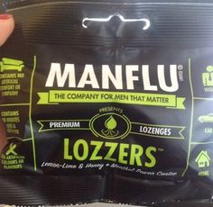 These lozenges are only for people who catch the MANFLU.