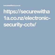 https://securewitha1a.co.nz/electronic-security-cctv/