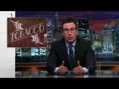 Watch John Oliver Destroy The Tobacco Industry In His Latest Tirade