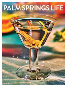 Palm Springs Life May 2018 - The Real Estate Issue New York Times Magazine, Life Magazine, Fashion Still Life, Ps I Love You, Life Cover, Stella Artois, Magazine Cover Design, Resort Style, The New Yorker