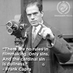 Frank Capra- Director, Producer, Writer. #film #filmmaking #quotes