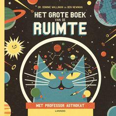 Het grote boek van de ruimte. Professor Astrokat is de slimste kat ter wereld en neemt je mee op een indrukwekkende reis boordevol leuke weetjes en fascinerende feiten over de ruimte. Prachtig geïllustreerd! Vanaf 5 jaar.- De Oude Speelkamer