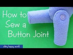 Using a button joint allow your softies to sit, stand, wave, and be posed in other fun positions. And they're not hard to do! Watch this video and see how.