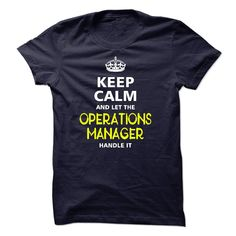 Keep Calm And Let The Operations Manager Handle It T Shirt
