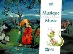 Musique/Music Texte de Nancy GUILBERT et illustrations de Guillaume TRANNOY.  Relecture du texte en anglais par Régine BOBEE. Mars 2016.