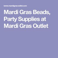 Mardi Gras Beads, Party Supplies at Mardi Gras Outlet