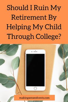 Should I Ruin My Retirement By Helping My Child Through College? Household Expenses, Frugal Living Tips, Early Retirement, Debt Payoff, Financial Goals, Budgeting Tips, Ways To Save, Kids Education, Money Saving Tips