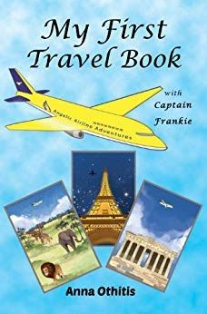 My First Travel Book (My First Travel Books Kindle Edition by Anna Othitis Are you ready to take to the skies? Captain Frankie welcomes you on board the plane Flying Angel of The Angelic Airlines Book Series, Book 1, Good Books, My Books, Amazing Books, Noble Books, Seven Wonders, Paperback Books, Wonders Of The World