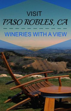 Don't Miss These Wineries With A View in PASO ROBLES, CA