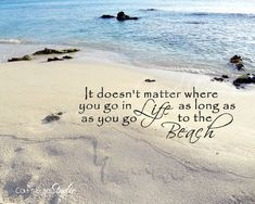Beach Saying Quote It doesn't matter where you go by CatsEyeStudio