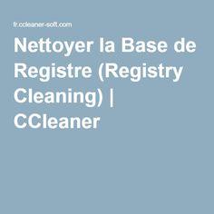 Nettoyer la Base de Registre (Registry Cleaning) | CCleaner