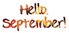 Welcome September Pictures Seasons Months, Days And Months, Months In A Year, Hello September Images, September Pictures, Welcome September, Sweet September, September Events, September 22