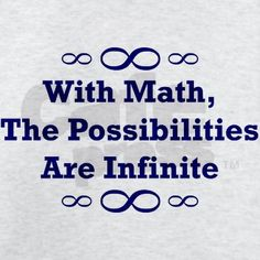 With Math, The Possibilities Are Infinite