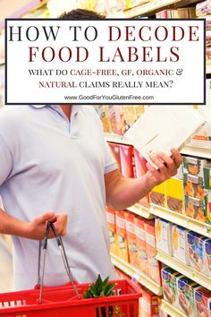 "Click on this post and you're one step closer to being able to decode food labels. What does it mean when a product is labeled ""natural"" or ""gluten-free""? Read this article to get in the know! #goodforyouglutenfree.com"
