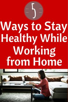 5 Ways to Stay Healthy While Working From Home - Maximize the health benefits of telecommuting with these helpful tips #healthyliving #healthyworking #telecommuting #home | everydayhealth.com