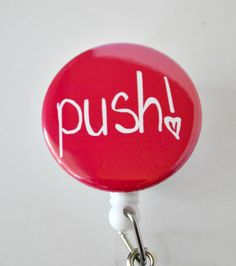 PUSH Labor and Delivery Nurse Mylar Covered Badge by badgereels, $9.00