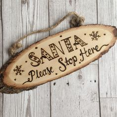 Santa Please Stop Here Wooden Hanging Sign, Pyrography Wood Log Slice for Christmas by Shinycraft2013 on Etsy