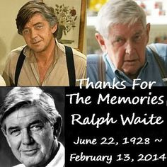 Rest In Peace Ralph Waite, Thanks for the Memories June 22, 1928 ~ February 13, 2014