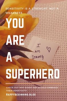 Highly sensitive people are their own lives' superheroes. Check out why every Hsp should embrace their sensitivity by clicking the link. Highly Sensitive Person, Sensitive People, 100 Million Dollars, Cry For Help, Sensitivity, Tony Robbins, Super Powers, Never Give Up