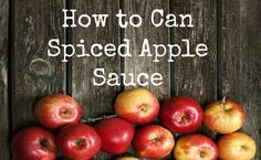 Looking for something besides ordinary applesauce? Try this decadent, spice-filled batch of deliciousness! Canning Food Preservation, Preserving Food, Apple Harvest, Apple Sauce, Cinnamon Spice, Spiced Apples, Freeze Drying, Canning Recipes, Preserves