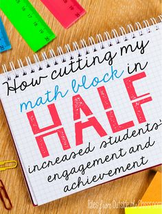 How splitting my math block into two groups for instruction increased my students' engagement and achievement.