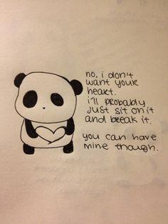Sad Panda gives away his heart.