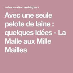 Avec une seule pelote de laine : quelques idées - La Malle aux Mille Mailles