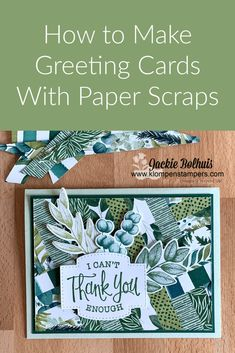 How do you say thank you meaningfully? Make a simple thank you card with paper scraps! It's a great project to use those beautiful papers. Learn more at www.klompenstampers.com #simplethankyoucard #diythankyoucard #cardmakingtutorials #klompenstampers #jackiebolhuis #stampinupcards #sosentimentalstampinup #forevergreenerystampinup Card Making Tips, Card Making Tutorials, Strip Cards, How To Make Greetings, Card Tags, Gift Cards, Simply Stamps, Paper Scraps, Creative Cards