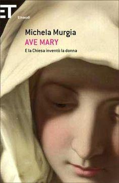 Michela Murgia, Ave Mary. E la Chiesa inventò la donna, Super ET
