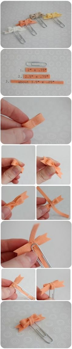 Bow paper clips- These are too cute! These are made with felt but could use paper or maybe ribbon.